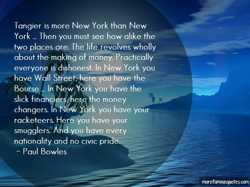 Paul Bowles Quotes: Tangier Is More New York Than New York