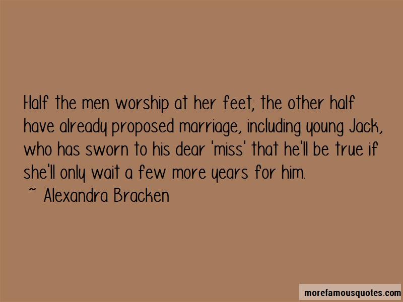 Alexandra Bracken Quotes: Half The Men Worship At Her Feet The