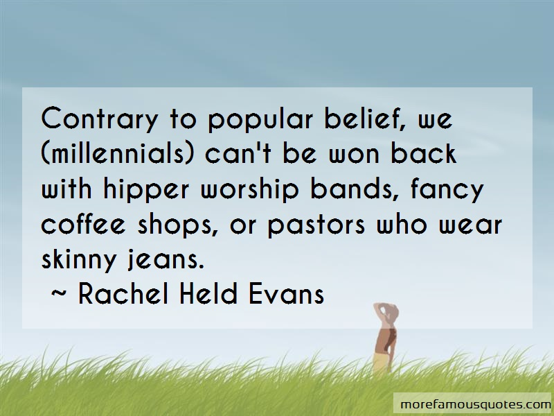 Rachel Held Evans Quotes: Contrary to popular belief we