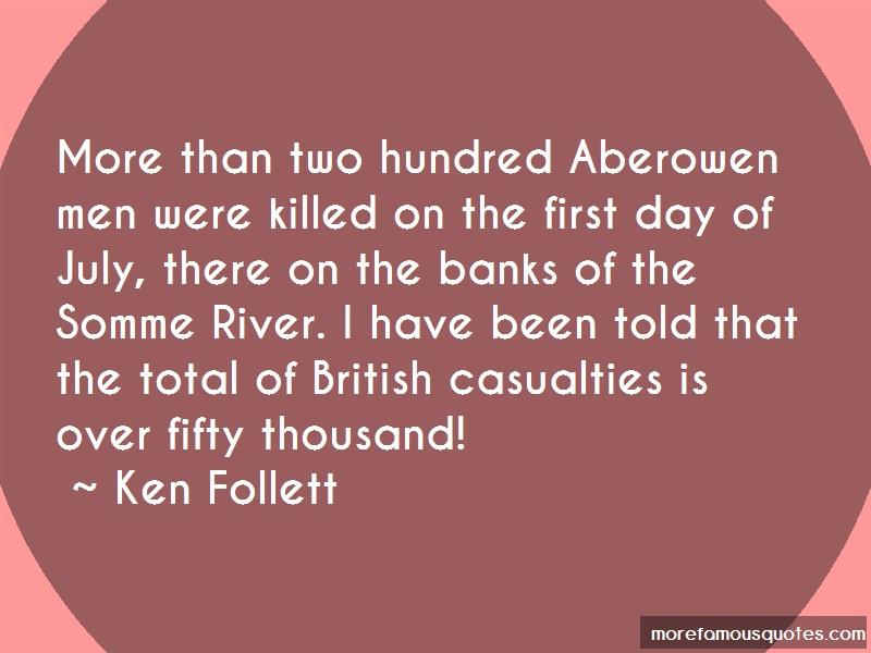 Ken Follett Quotes: More than two hundred aberowen men were