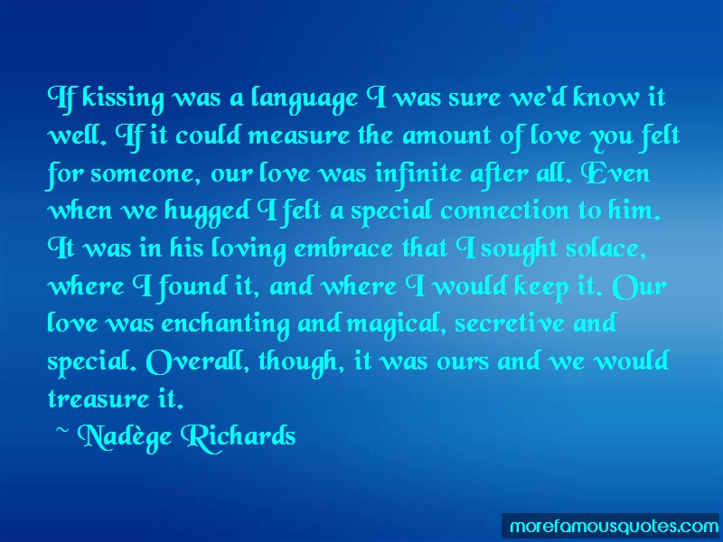 Nadège Richards Quotes: If kissing was a language i was sure wed