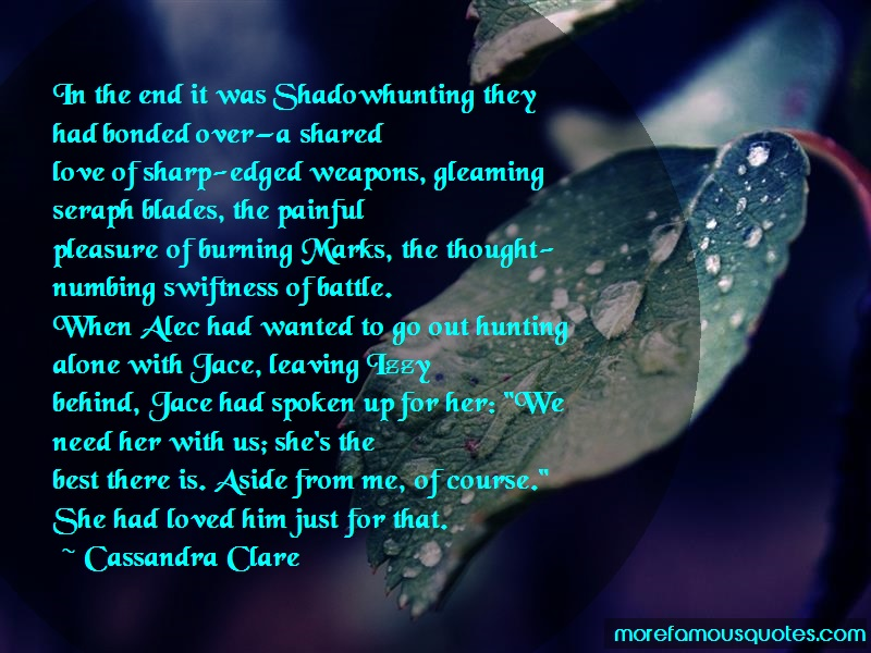 Cassandra Clare Quotes: In The End It Was Shadowhunting They Had