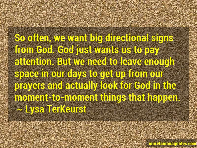 Lysa TerKeurst Quotes: So often we want big directional signs