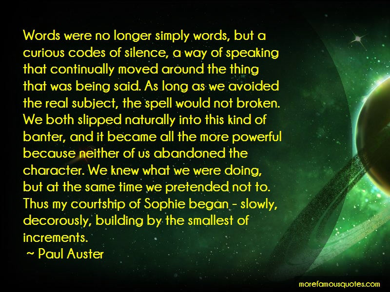 Paul Auster Quotes: Words Were No Longer Simply Words But A