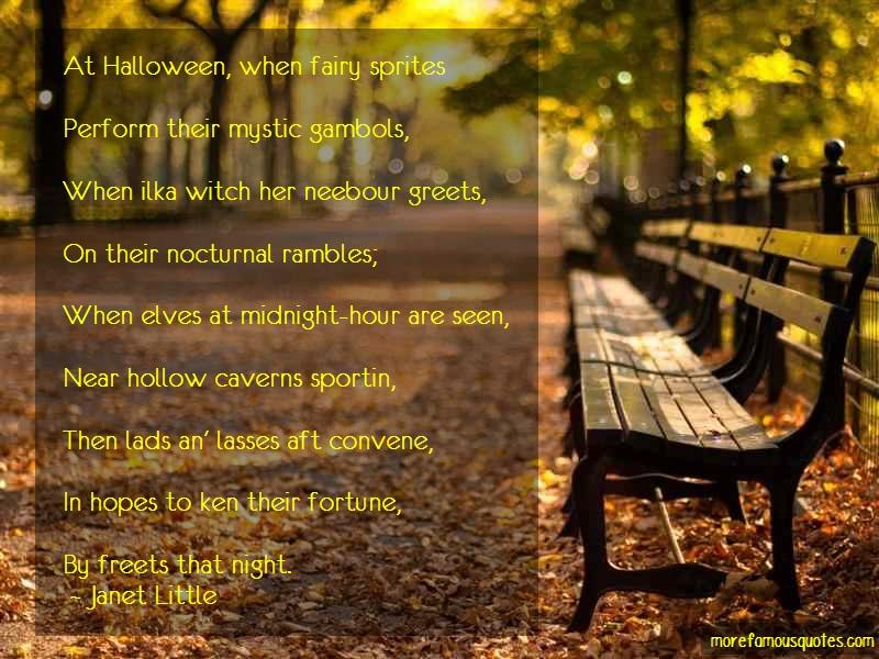 Janet Little Quotes: At halloween when fairy spritesperform