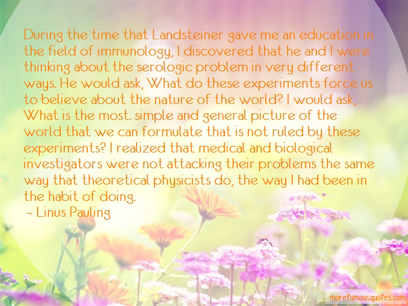 Linus Pauling Quotes: During the time that landsteiner gave me