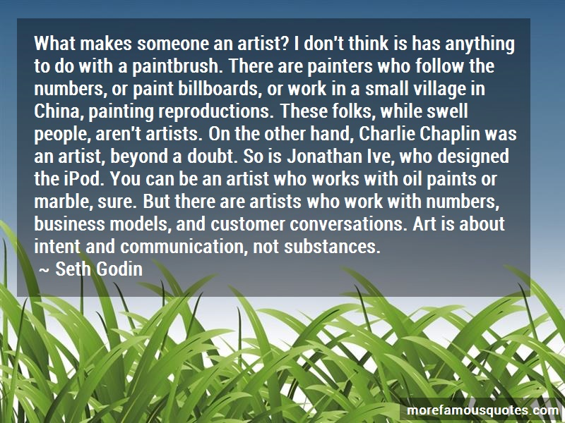 Seth Godin Quotes: What makes someone an artist i dont