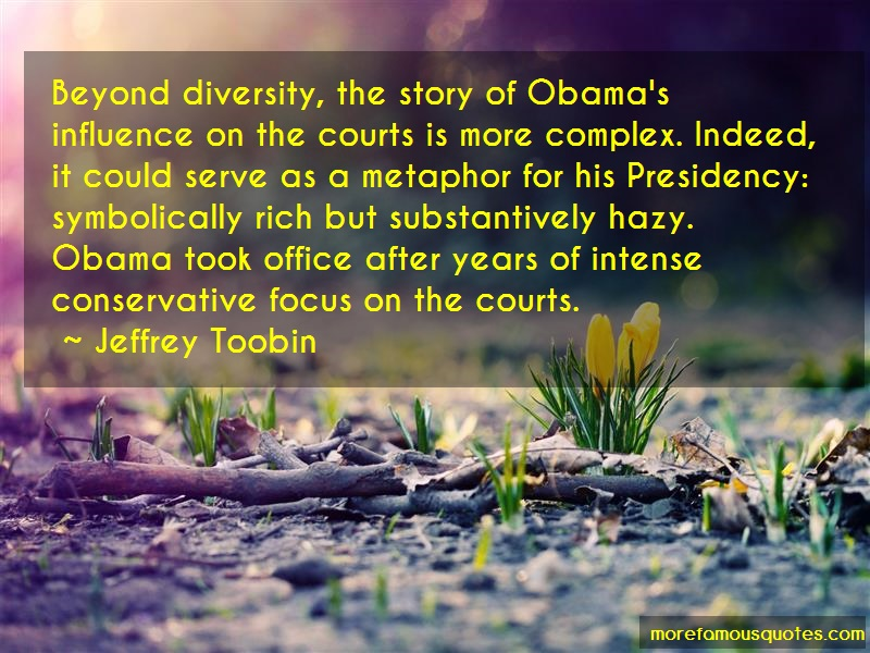 Jeffrey Toobin Quotes: Beyond Diversity The Story Of Obamas