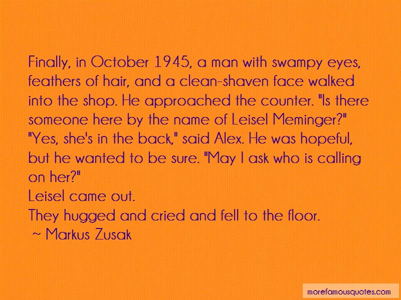 Markus Zusak Quotes: Finally in october 1945 a man with