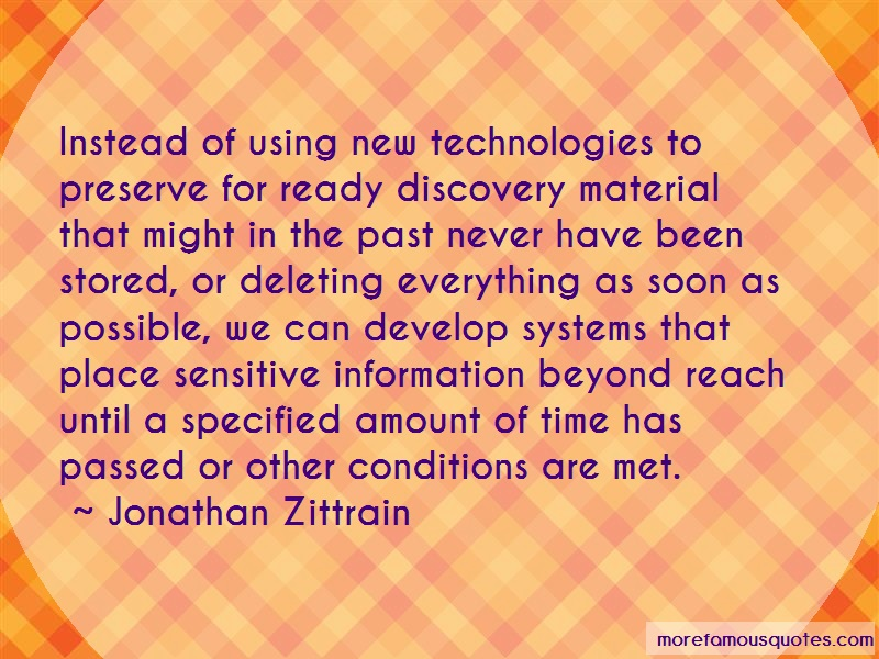 Jonathan Zittrain Quotes: Instead Of Using New Technologies To