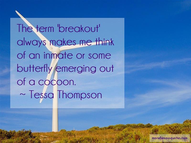 Tessa Thompson Quotes: The Term Breakout Always Makes Me Think