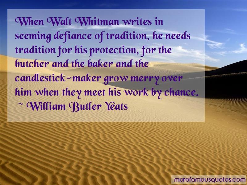 William Butler Yeats Quotes: When walt whitman writes in seeming