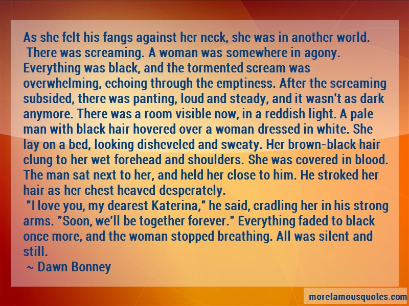 Dawn Bonney Quotes: As She Felt His Fangs Against Her Neck