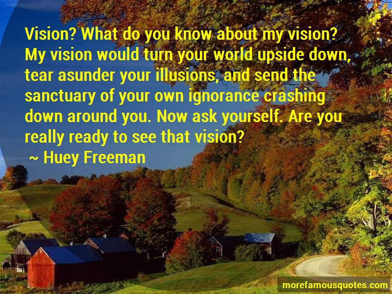 Huey Freeman Quotes: Vision What Do You Know About My Vision