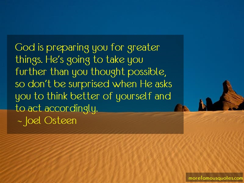 Joel Osteen Quotes: God Is Preparing You For Greater Things