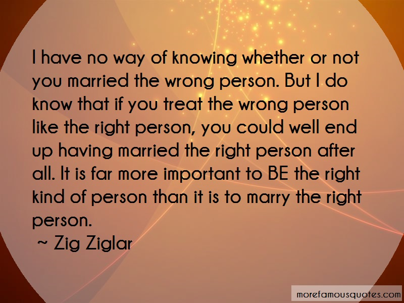 Zig Ziglar Quotes: I have no way of knowing whether or not