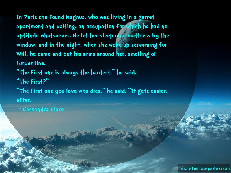 Cassandra Clare Quotes: In paris she found magnus who was living