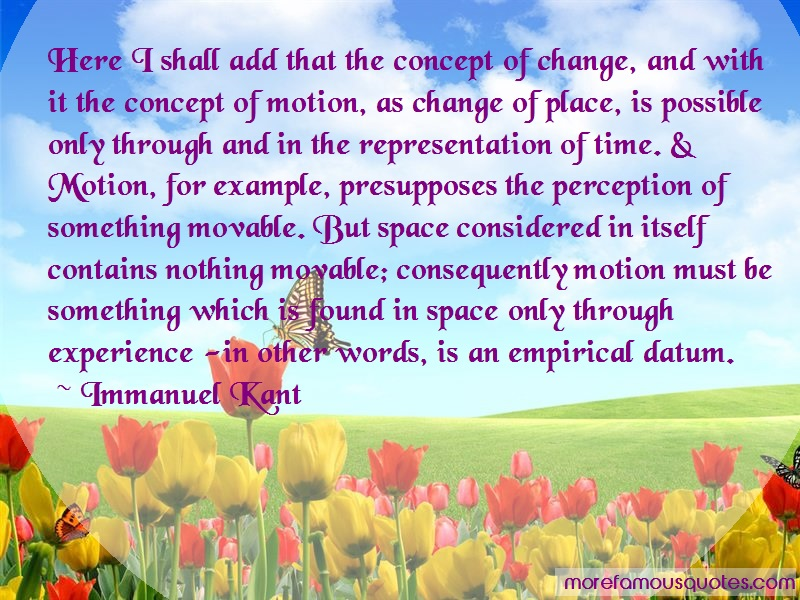 Immanuel Kant Quotes: Here I Shall Add That The Concept Of