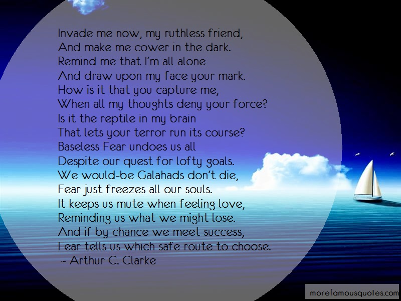Arthur C. Clarke Quotes: Invade me now my ruthless friend and