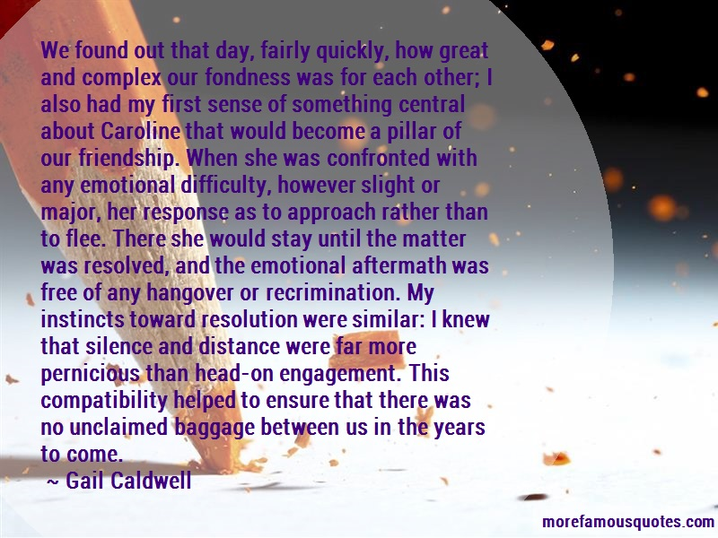 Gail Caldwell Quotes: We Found Out That Day Fairly Quickly How