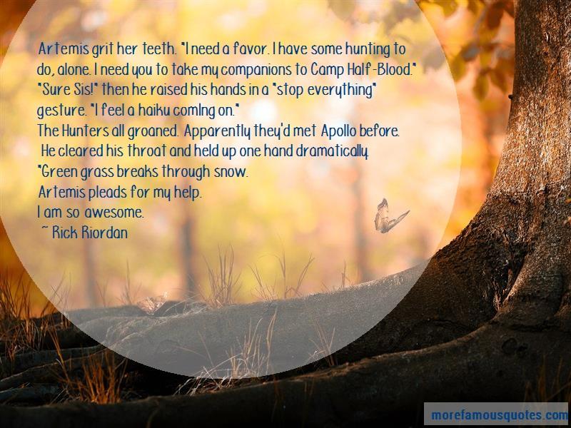Rick Riordan Quotes: Artemis Grit Her Teeth I Need A Favor I