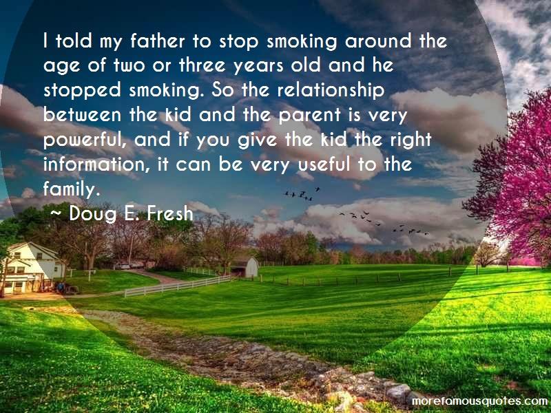Doug E. Fresh Quotes: I Told My Father To Stop Smoking Around