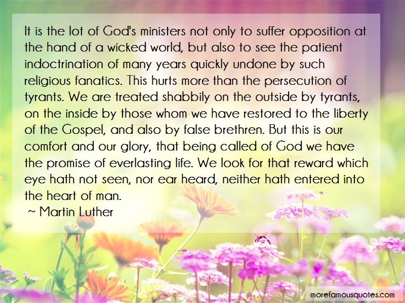 Martin Luther Quotes: It is the lot of gods ministers not only