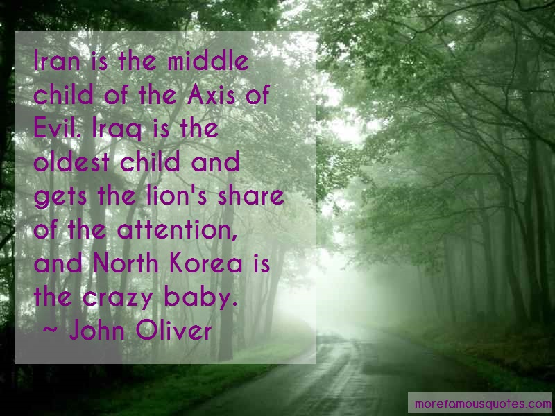 John Oliver Quotes: Iran is the middle child of the axis of