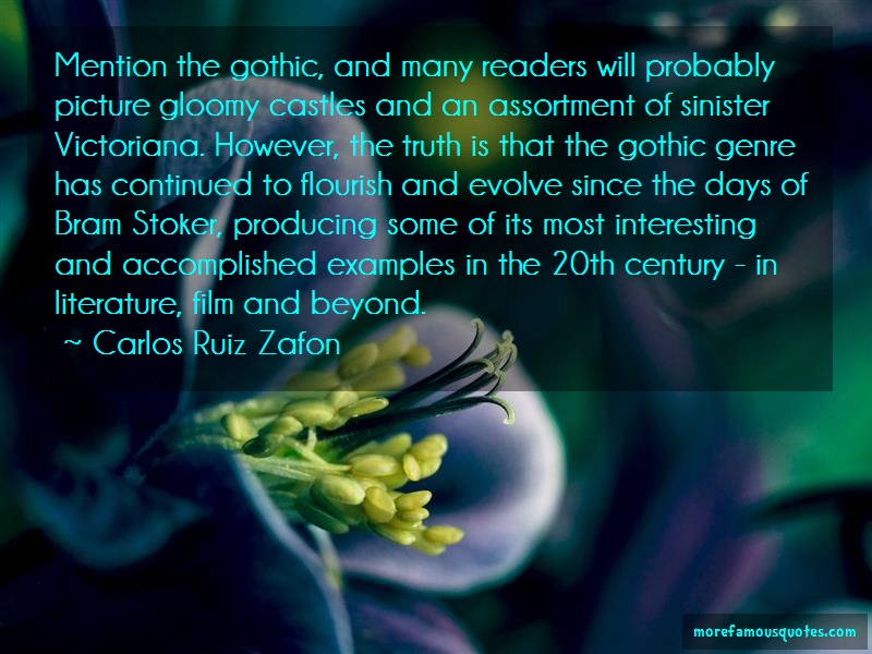 Carlos Ruiz Zafon Quotes: Mention the gothic and many readers will