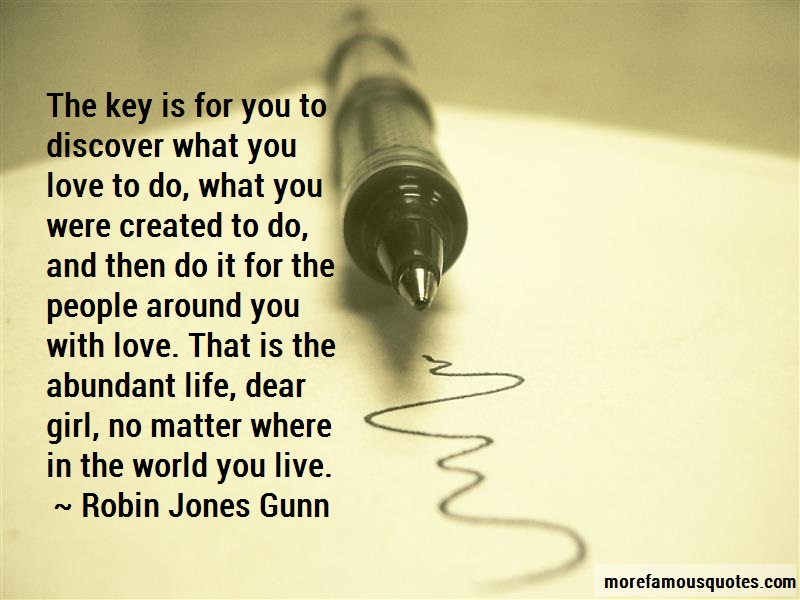 Robin Jones Gunn Quotes: The Key Is For You To Discover What You