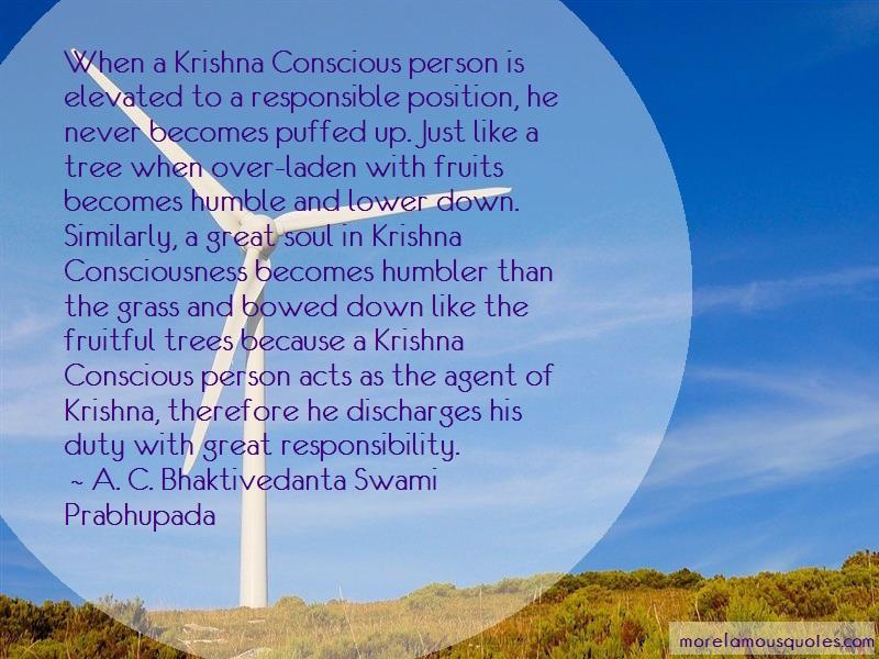 A. C. Bhaktivedanta Swami Prabhupada Quotes: When A Krishna Conscious Person Is