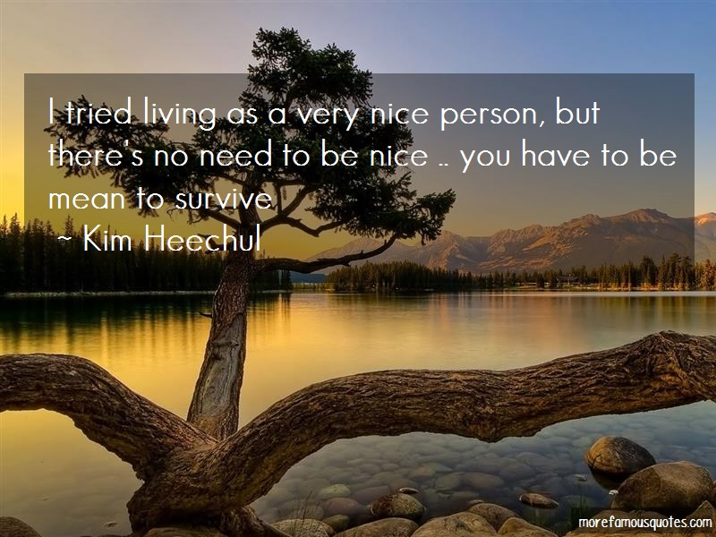 Kim Heechul Quotes: I tried living as a very nice person but