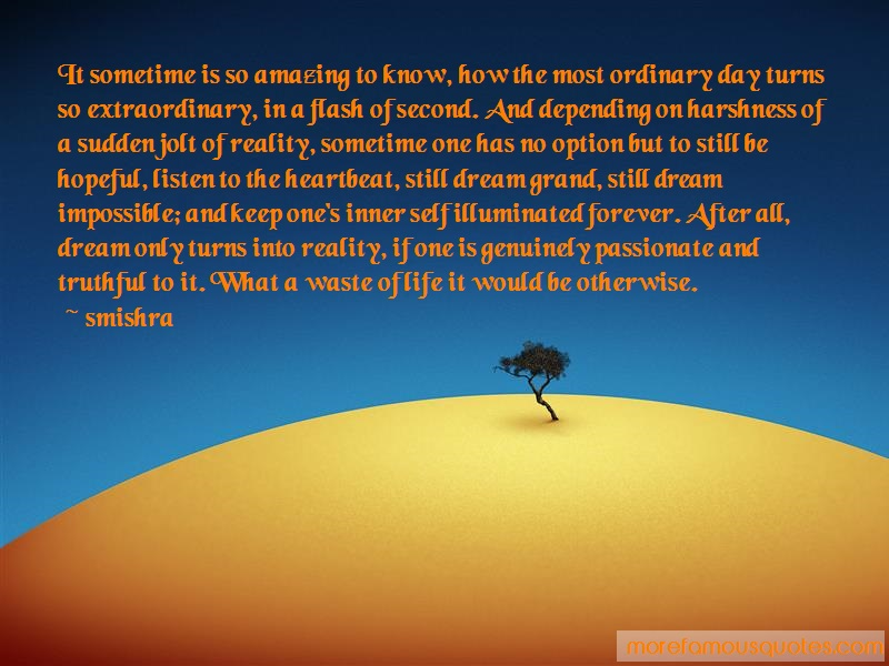 Smishra Quotes: It sometime is so amazing to know how