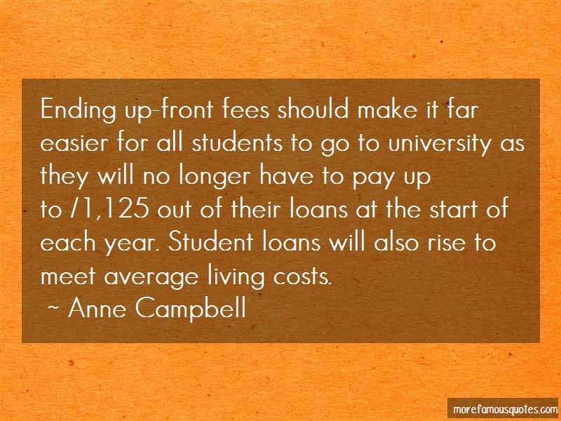 Anne Campbell Quotes: Ending up front fees should make it far
