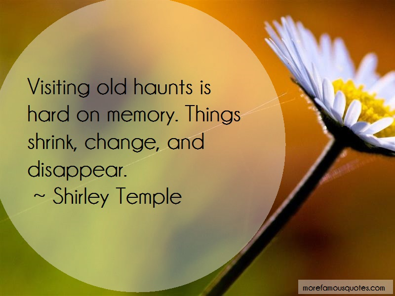 Shirley Temple Quotes: Visiting Old Haunts Is Hard On Memory