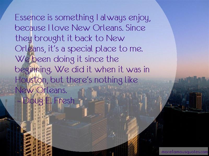 Doug E. Fresh Quotes: Essence Is Something I Always Enjoy