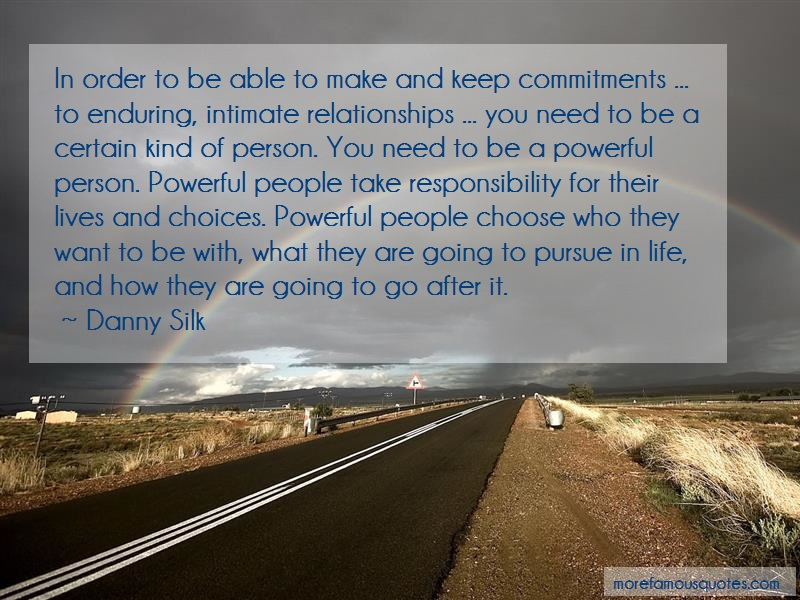Danny Silk Quotes: In Order To Be Able To Make And Keep