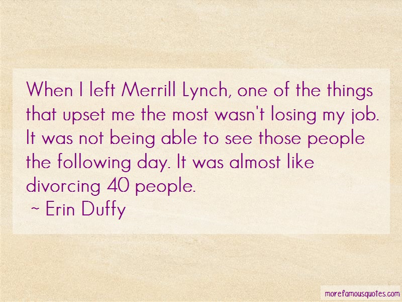 Erin Duffy Quotes: When I Left Merrill Lynch One Of The