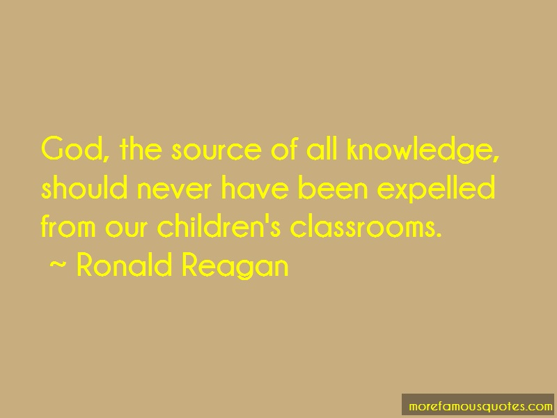 Ronald Reagan Quotes: God the source of all knowledge should