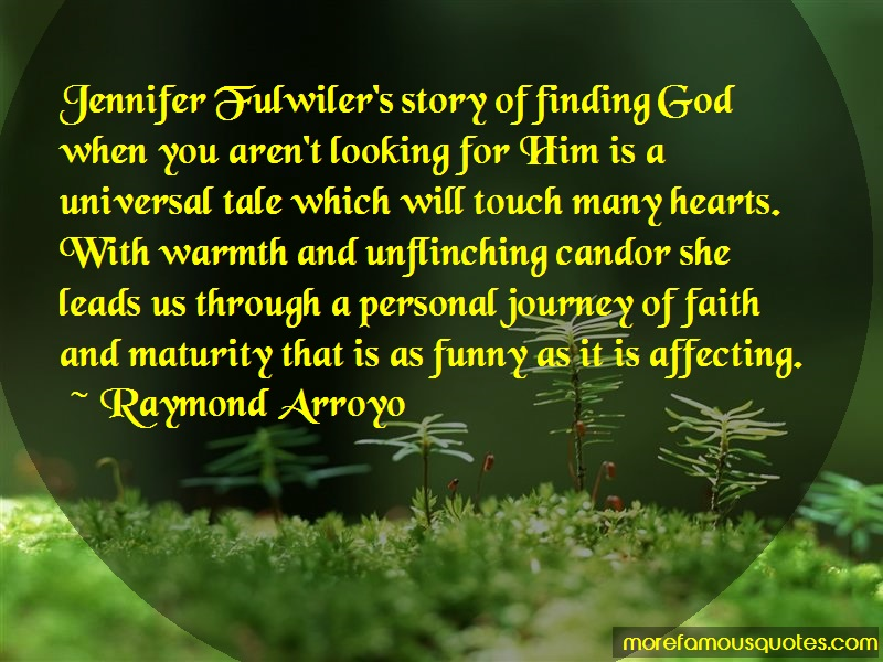 Raymond Arroyo Quotes: Jennifer fulwilers story of finding god