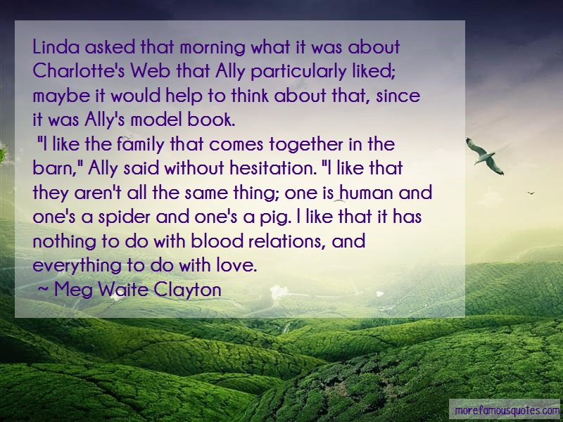 Meg Waite Clayton Quotes: Linda asked that morning what it was