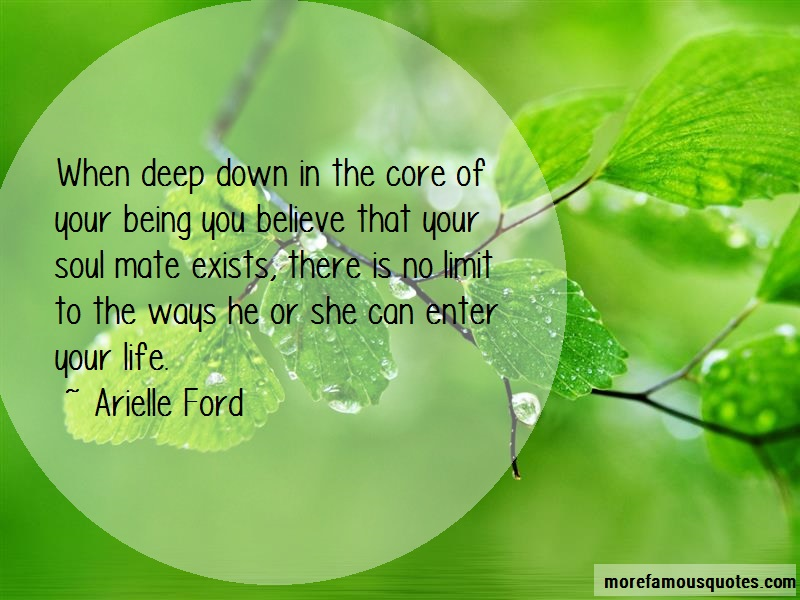 Arielle Ford Quotes: When Deep Down In The Core Of Your Being