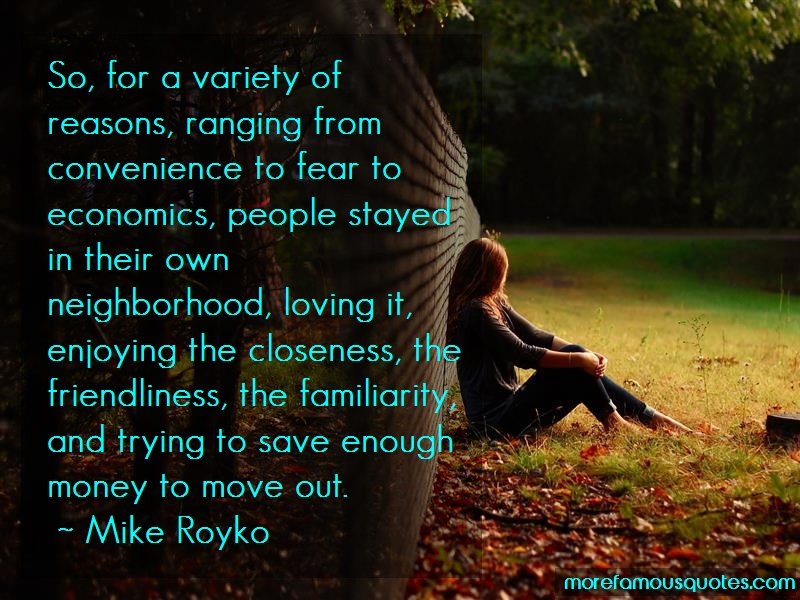 Mike Royko Quotes: So For A Variety Of Reasons Ranging From