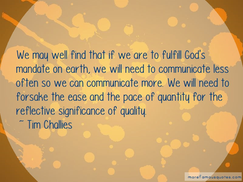 Tim Challies Quotes: We may well find that if we are to