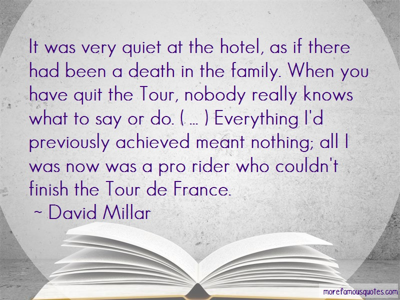 David Millar Quotes: It Was Very Quiet At The Hotel As If