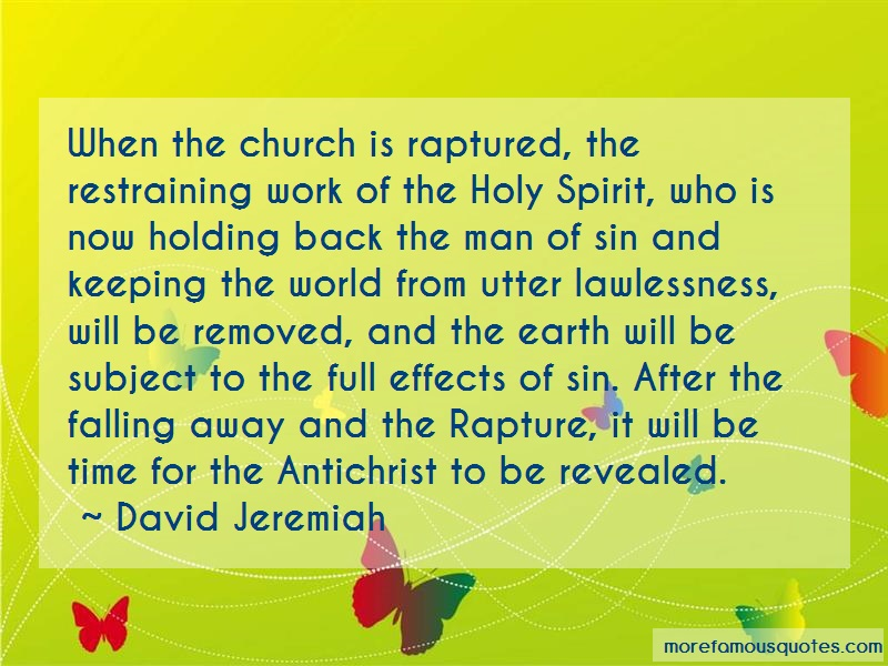 David Jeremiah Quotes: When the church is raptured the