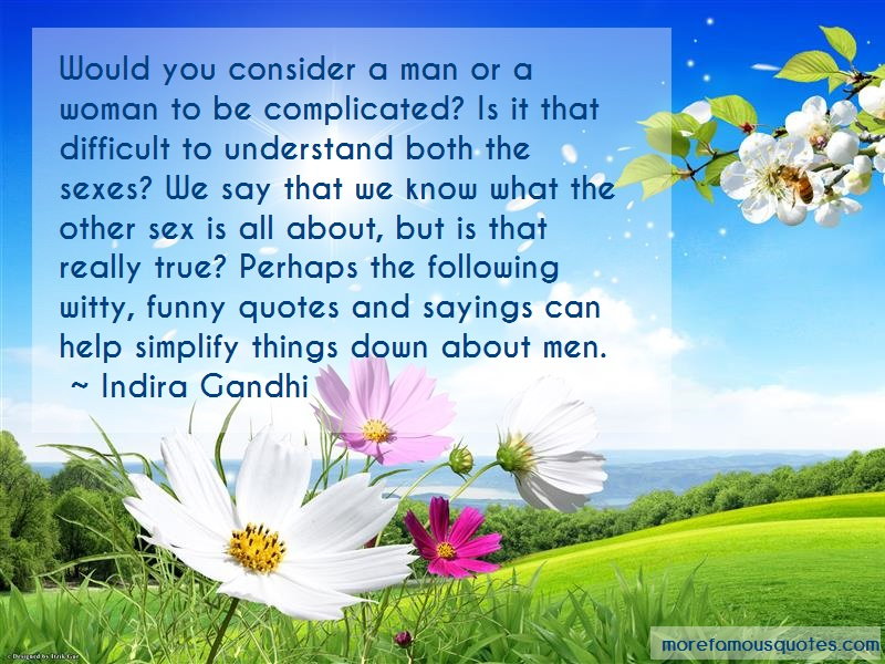 Indira Gandhi Quotes: Would You Consider A Man Or A Woman To