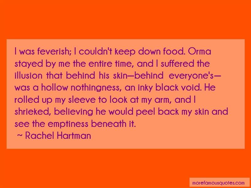 Rachel Hartman Quotes: I was feverish i couldnt keep down food