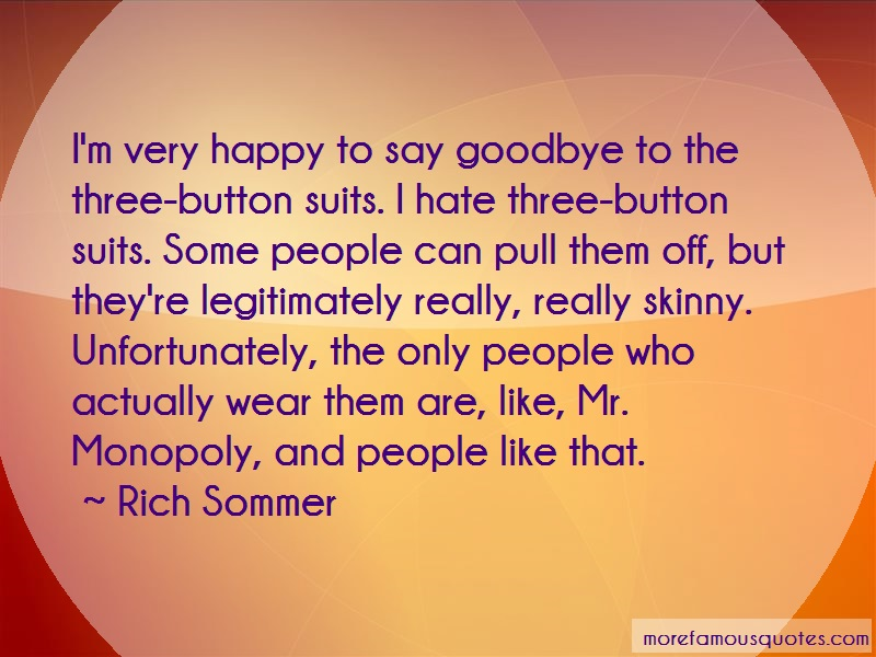 Rich Sommer Quotes: Im very happy to say goodbye to the