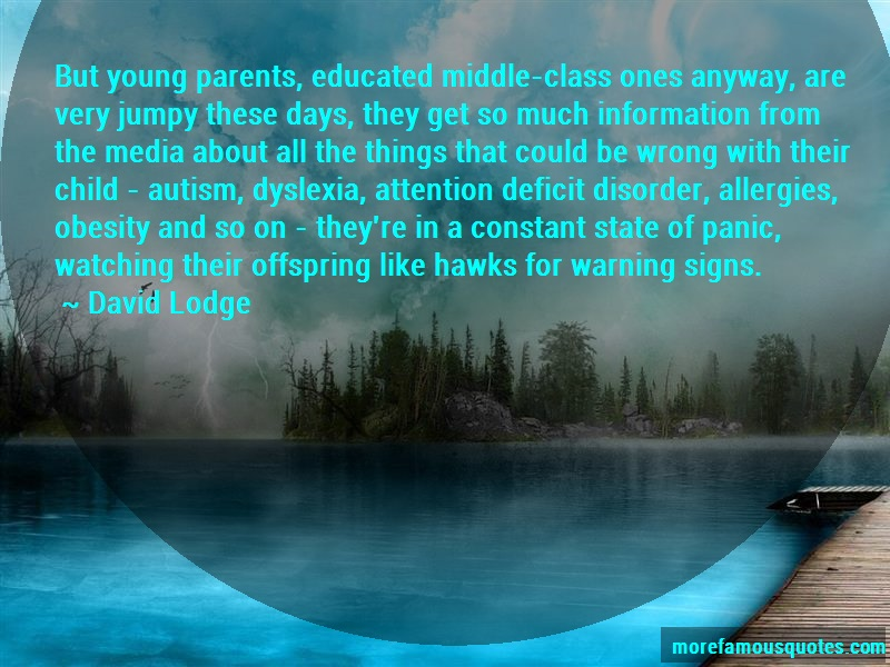 David Lodge Quotes: But young parents educated middle class